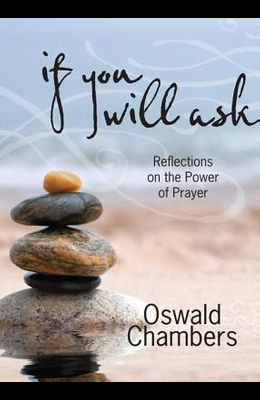 If You Will Ask: Reflections on the Power of Prayer