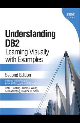 Understanding DB2: Learning Visually with Examples (2nd Edition)
