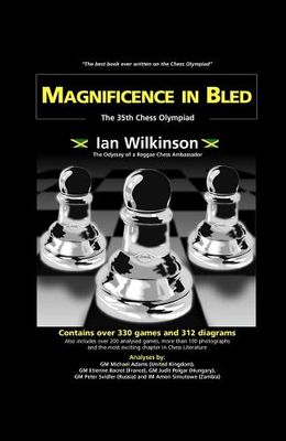 Magnificence in Bled - The 35th. Chess Olympiad