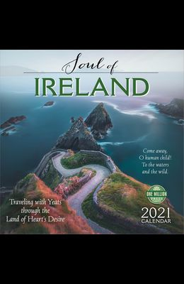 Soul of Ireland 2021 Wall Calendar: Traveling with Yeats Through the Land of Heart's Desire