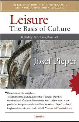 Leisure: The Basis of Culture: Including the Philosophical Act