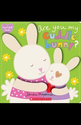 Are You My Cuddle Bunny? (Heart-Felt Books), Volume 4