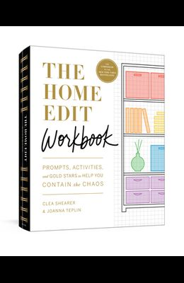 The Home Edit Workbook: Prompts, Exercises, and Activities to Help You Contain the Chaos