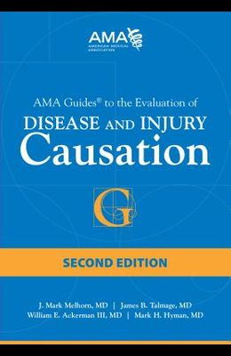 AMA Guides to the Evaluation of Disease and Injury Causation