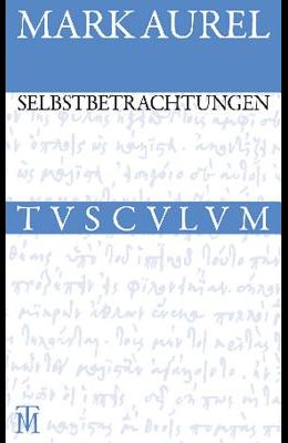 Selbstbetrachtungen: Griechisch - Deutsch