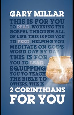 2 Corinthians for You: For Reading, for Feeding, for Leading