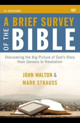 A Brief Survey of the Bible Video Study: Discovering the Big Picture of God's Story from Genesis to Revelation
