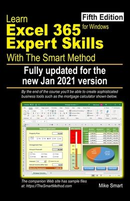 Learn Excel 365 Expert Skills with The Smart Method: Fifth Edition: updated for the Jan 2021 Semi-Annual version