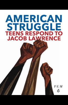 American Struggle: Teens Respond to Jacob Lawrence