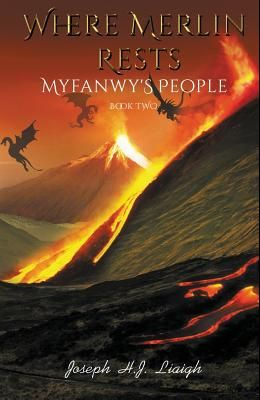 Where Merlin Rests: Myfanwy's People, Book Two