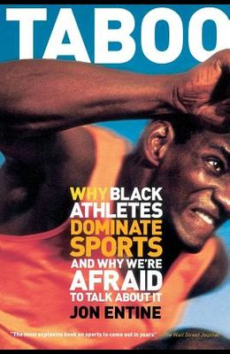 Taboo: Why Black Athletes Dominate Sports and Why We're Afraid to Talk about It