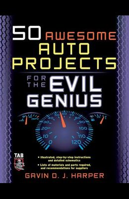 50 Awesome Auto Projects for the Evil Genius