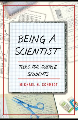 Being a Scientist: Tools for Science Students