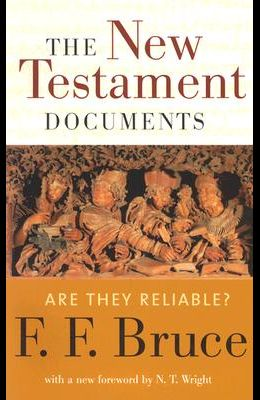 The New Testament Documents: Are They Reliable?