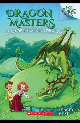 Land of the Spring Dragon: A Branches Book (Dragon Masters #14), 14