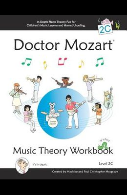Doctor Mozart Music Theory Workbook Level 2C: In-Depth Piano Theory Fun for Children's Music Lessons and HomeSchooling - For Beginners Learning a Musi