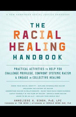The Racial Healing Handbook: Practical Activities to Help You Challenge Privilege, Confront Systemic Racism, and Engage in Collective Healing