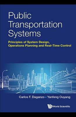 Public Transportation Systems: Principles of System Design, Operations Planning and Real-Time Control