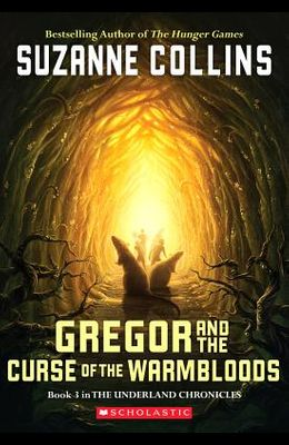 Gregor and the Curse of the Warmbloods (the Underland Chronicles #3), 3