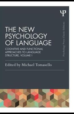 The New Psychology of Language, Volume I: Cognitive and Functional Approaches to Language Structure