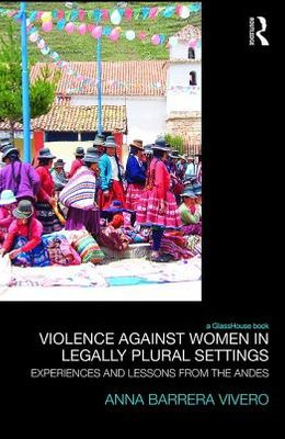 Violence Against Women in Legally Plural settings: Experiences and Lessons from the Andes