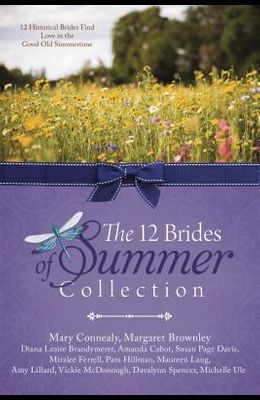 The 12 Brides of Summer Collection: 12 Historical Brides Find Love in the Good Old Summertime
