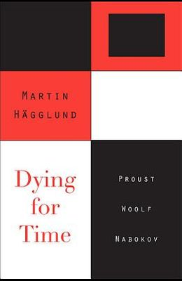 Dying for Time: Proust, Woolf, Nabokov