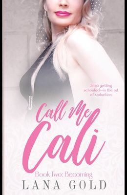 Call Me Cali Book 2: Becoming: Book 2: Becoming