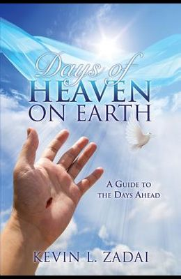 Days of Heaven on Earth