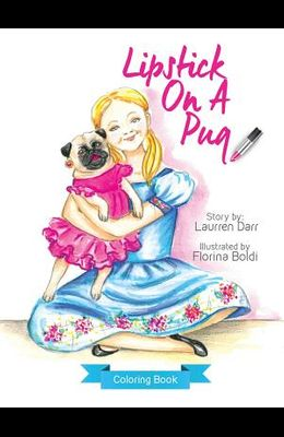 Lipstick On A Pug - Coloring Book
