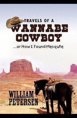 Travels of a Wannabe Cowboy