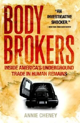 Body Brokers: Inside America's Underground Trade in Human Remains
