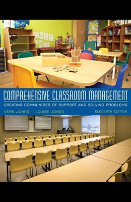 Comprehensive Classroom Management: Creating Communities of Support and Solving Problems, Enhanced Pearson Etext with Updated Loose-Leaf Version -- Ac