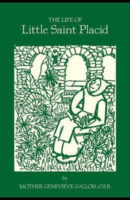 The Life of Little Saint Placid