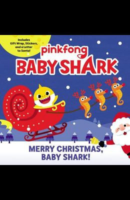 Baby Shark: Merry Christmas, Baby Shark! [With Stickers and Gift Wrap and a Letter to Santa]