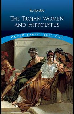 The Trojan Women and Hippolytus