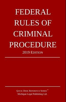 Federal Rules of Criminal Procedure; 2019 Edition