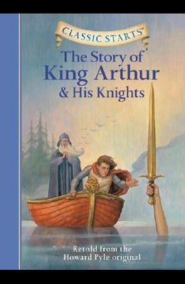 The Story of King Arthur & His Knights