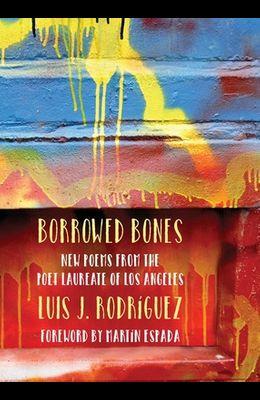 Borrowed Bones: New Poems from the Poet Laureate of Los Angeles