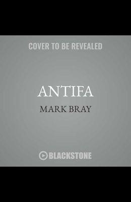 Antifa Lib/E: The Anti-Fascist Handbook