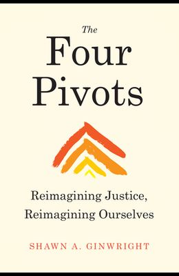 The Four Pivots: Reimagining Justice, Reimagining Ourselves