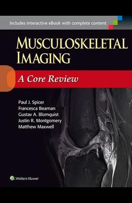 Musculoskeletal Imaging: A Core Review