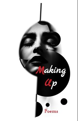 Making Up: Poems
