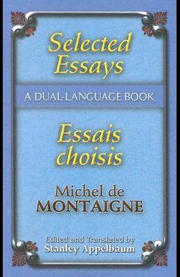 Selected Essays/Essais Choisis: A Dual-Language Book