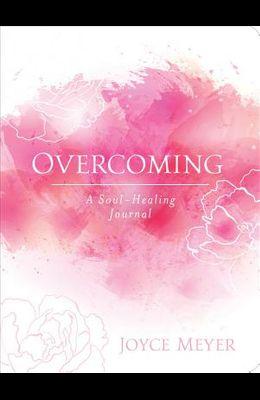 Overcoming: A Soul-Healing Journal