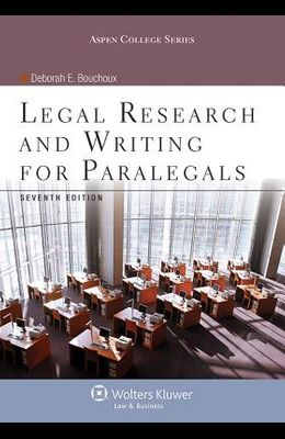 Legal Research & Writing for Paralegals Seven