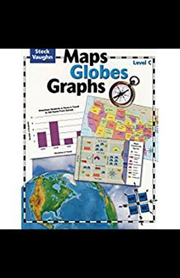 Maps, Globes, Graphs: Student Edition Level C