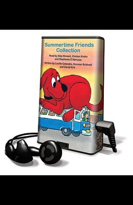Summertime Friends Collection: There Was an Old Lady Who Swallowed a Shell; Clifford Takes a Trip; Miss Spider's Tea Party; Clifford's Pals [With Earb