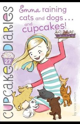 Emma Raining Cats and Dogs . . . and Cupcakes!
