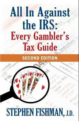 All In Against the IRS: Every Gambler's Tax Guide: Second Edition
